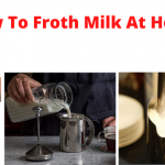 How To Froth Milk At Home? 5 Ways To Froth Milk At Home