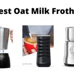 Top 5 Best Oat Milk Frother