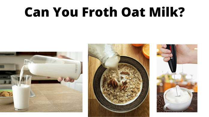 How to Froth Oat Milk