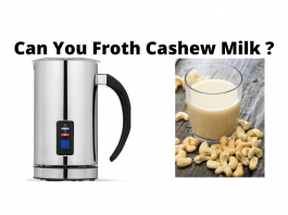 Can You Froth Cashew Milk