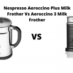 Nespresso Aeroccino Plus Milk Frother Vs Aeroccino 3 Milk Frother