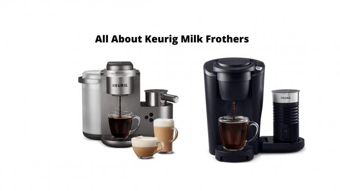 Keurig Milk Frothers