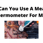 Can You Use A Meat Thermometer For Milk?